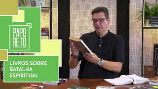 Livros sobre Batalha Espiritual   Papo Reto