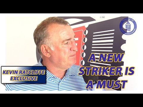 A New Striker Is A Must | Kevin Ratcliffe Exclusive