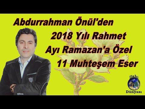ABDURRAHMAN ÖNÜL'DEN 2018 YILI RAHMET AYI RAMAZAN'A ÖZEL 11 MUHTEŞEM ESER