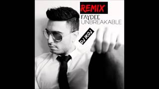 Faydee ft. Miracle - Unbreakable (Remix by IKOJ)