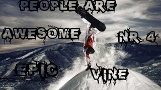 People are Awesome Epic Vine #4