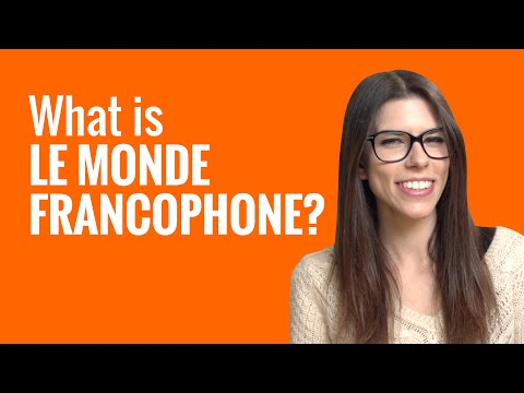 Ask a French Teacher - What is LE MONDE FRANCOPHONE?