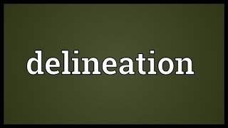 Delineation Meaning