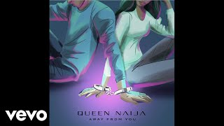 Queen Naija - Away From You (Audio)