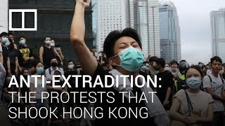 Anti-extradition: The protests that shook Hong Kong