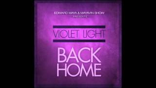 Edward Maya Feat. Violet Light - Back Home (Original Radio Edit)