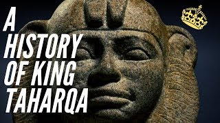 A History Of The African King Taharqa