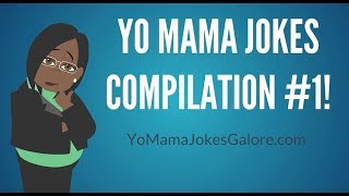 Yo Mama Jokes Compilation #1