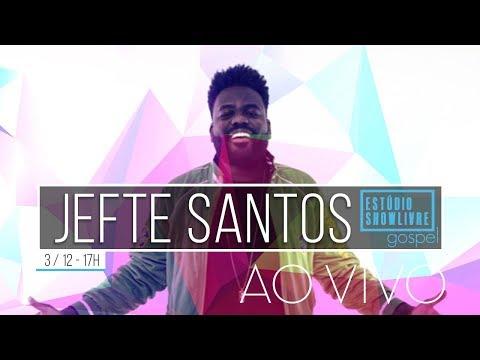 Jefte Santos No Estúdio Showlivre Gospel - AO VIVO