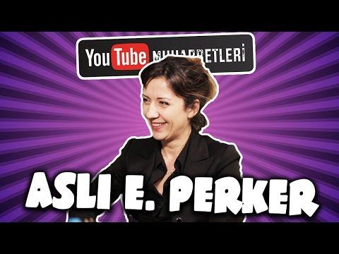 ASLI E. PERKER - YouTube Muhabbetleri #8