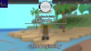 "Roblox Hexaria Beginner's Guide Episode 1: ""The Beginning"""
