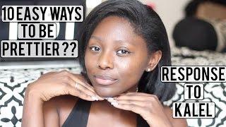 10 Easy Ways to be Prettier?? // Response to Kalel