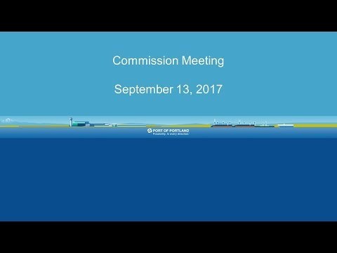 Port of Portland Commission Meeting - Sept. 13, 2017