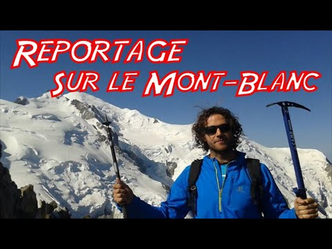 Reportage sur l'ascension du Mont Blanc