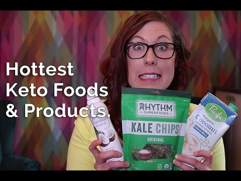 Hottest Keto Foods and Products.
