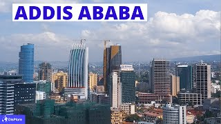 Discover Addis Ababa, The Political Capital of Africa.
