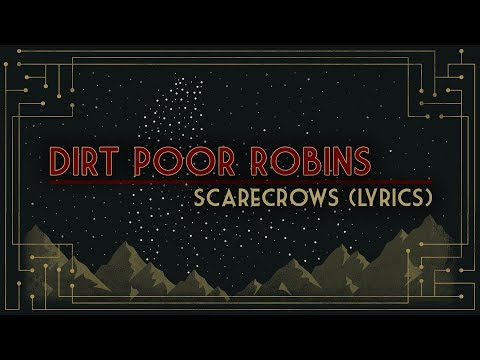 Dirt Poor Robins - Scarecrows (Official Audio and Lyrics) Mp3