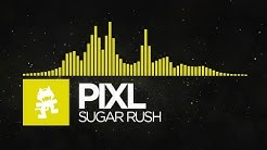 [Electro] - PIXL - Sugar Rush [Monstercat EP Release]