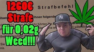 Anzeige und 1260€ Strafe für 0,02 Gramm Marihuana!