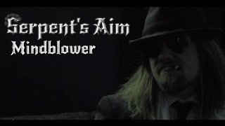 Serpents Aim - Mindblower (Music Video)