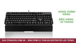 Bàn phím Fuhlen Destroyer (fuhlen D) led trắng Giá 949K tại Dailyphukien.com.vn
