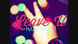 Hazy Beatz - Leave U (Astronomyy Sample) Instrumental + DOWNLOAD