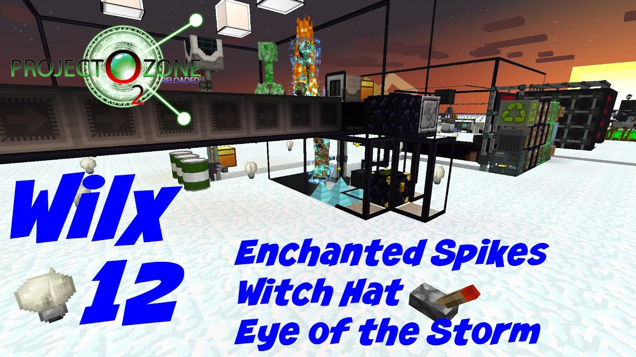 12: Enchanted Spikes, Witch Hat, Eye of the Storm - Project Ozone 2
