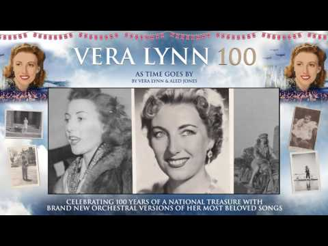 Dame Vera Lynn - 100 - As Time Goes By (feat. Aled Jones)