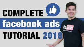 Complete FaceBook Ads Tutorial 2018 - MASTER FaceBook Ads in 1 Hour!
