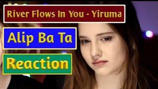River Flows in you - Yurima Cover Alif ba ta (Reaction)