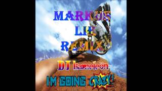 DJ Kameleön I´m Going Crazy (Markus Lie Remix) [Available January 8]