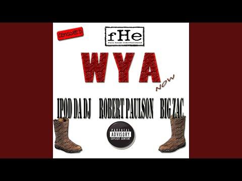 WYA (feat. Robert Paulson & Big Zac)