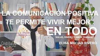 Comunicación Positiva Para Conseguir Todas Tus Metas Con Elisa Macías Rivero