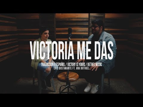 Victoria Me Das (Victory Is Yours) - Bethel Music Spanish Version - Eric Bustamante