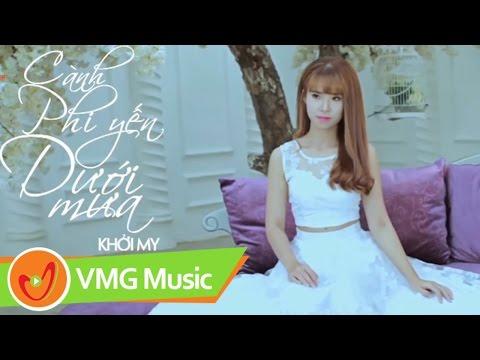 Cành Phi Yến Trong Mưa - KHỞI MY [Official MV]