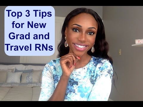 Registered Nurse 101: Tips for a successful First Year / First Travel Assignment