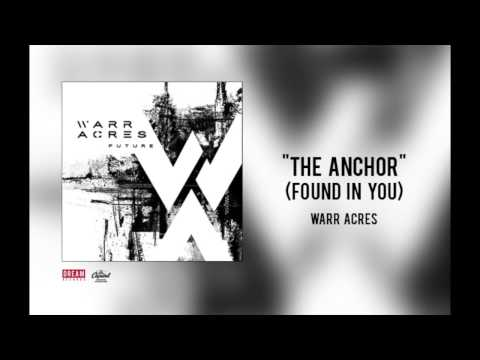"Warr Acres - ""The Anchor (Found In You)"""