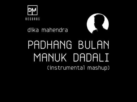 DIKA MAHENDRA - PADHANG BULAN & MANUK DADALI (INSTRUMENTAL MASHUP)