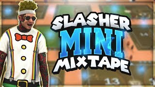 SLASHER GOD! I'M BACK MIXTAPE! MyPARK MINI SLASHER MIXTAPE