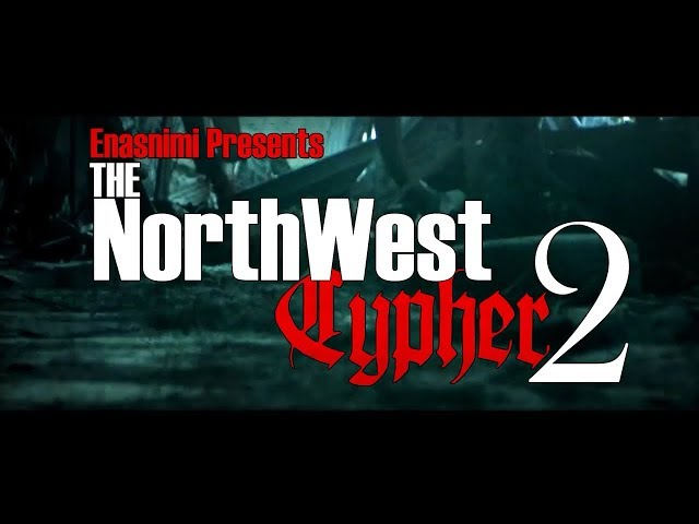 Enasnimi Presents The Northwest Cypher 2