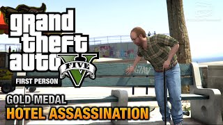 GTA 5 - Mission #33 - Hotel Assassination [First Person Gold Medal Guide - PS4]