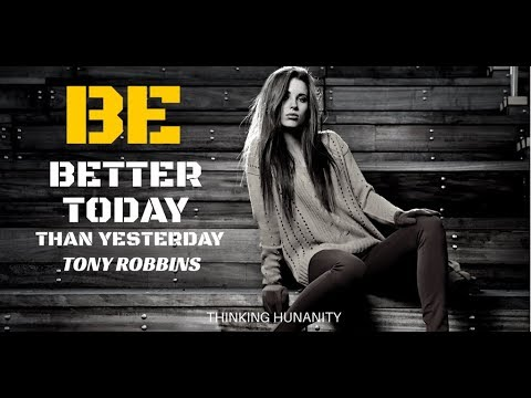 Be Better Today Than Yesterday (Tony Robbins Inspiration)