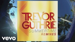 Trevor Guthrie - Summertime (Disfunktion Remix) (Audio)