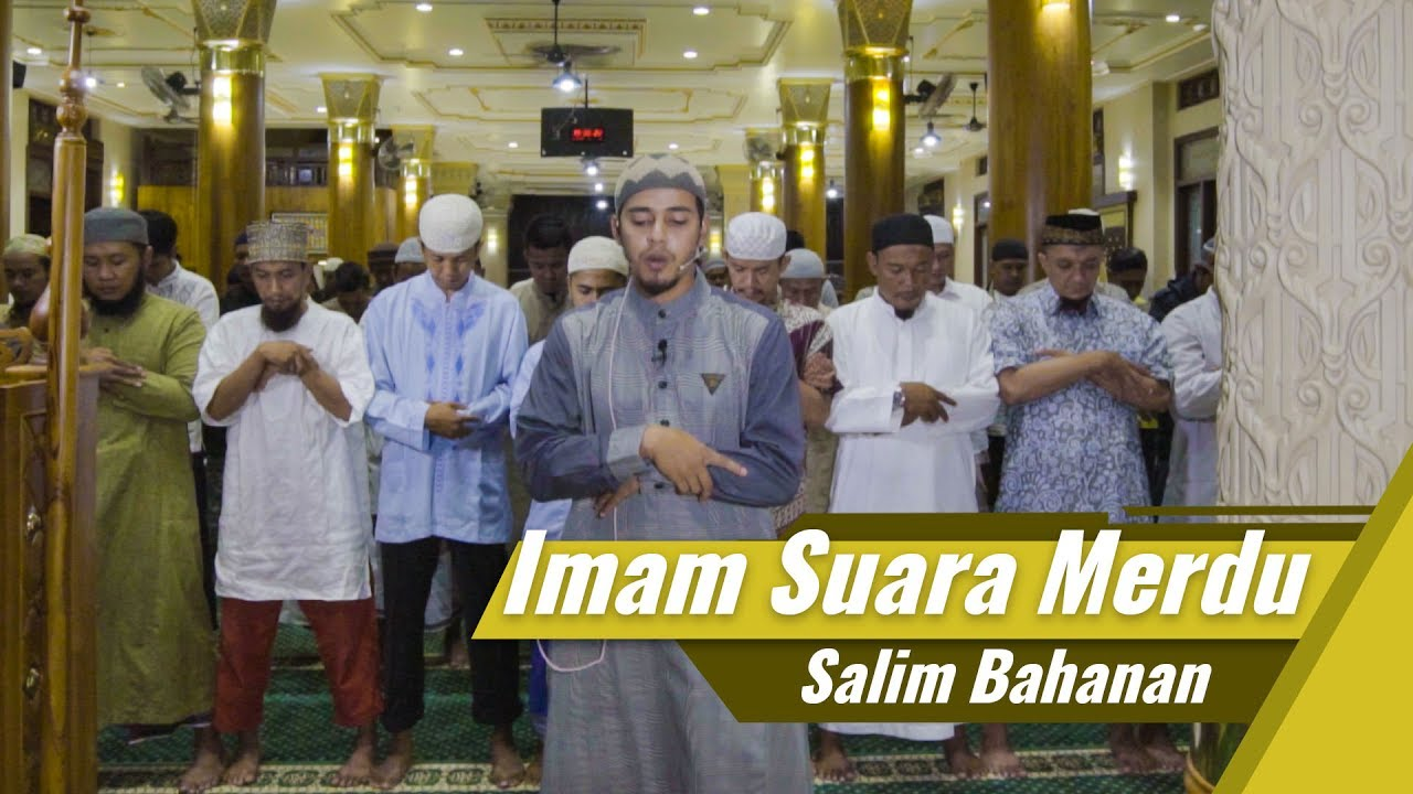 Imam Suara Merdu Salim Bahanan Surat Al Fatihah Surat Al Kafirun