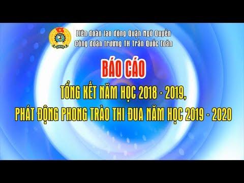 Trường TH Trần Quốc Toản - Báo cáo tổng kết năm học 2018 - 2019
