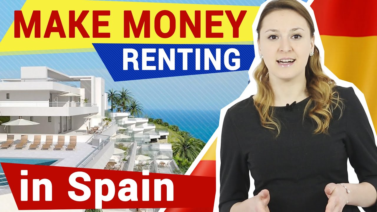 Property to rent in Spain, how to make money renting