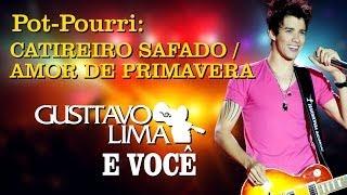 Gusttavo Lima - Catireiro Safado/ Amor de Primavera - [DVD Gusttavo Lima e Você]  (Clipe Oficial)
