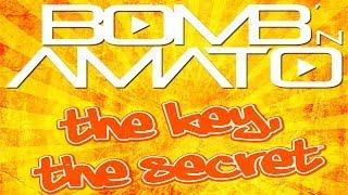 Bomb´n Amato - The Key, the Secret (Max Deejay Bollwerk Edit)