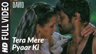 Tera Mere Pyaar Ki Full Song | David | Isha Sharwani, Vikram