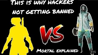 Mortal explained/why hackers not getting banned/hackers kills mortals full squad in one spray/